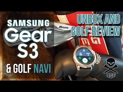 Golf Tech -- Samsung Gear S3 & Golf Navi Review & Unboxing!