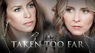 Nonton Taken Too Far Official Trailer Film Subtitle Indonesia Streaming Movie Download