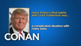 President Trump wants to learn all the facts before passing judgement on The Dark Lord.More CONAN @ http://teamcoco.com/videoTeam Coco is the official YouTube channel of late night host Conan O'Brien, CONAN on TBS & TeamCoco.com. Subscribe now to be updated on the latest videos: http://bit.ly/W5wt5DFor Full Episodes of CONAN on TBS, visit http://teamcoco.com/videoGet Social With Team Coco:On Facebook: https://www.facebook.com/TeamCocoOn Google+: https://plus.google.com/+TeamCoco/On Twitter: http://twitter.com/TeamCocoOn Tumblr: http://teamcoco.tumblr.comOn YouTube: http://youtube.com/teamcocoFollow Conan O'Brien on Twitter: http://twitter.com/ConanOBrien