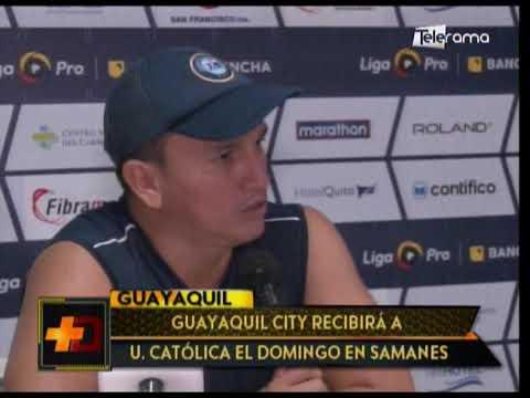 Guayaquil City recibirá a Universidad Católica el domingo en Samanes