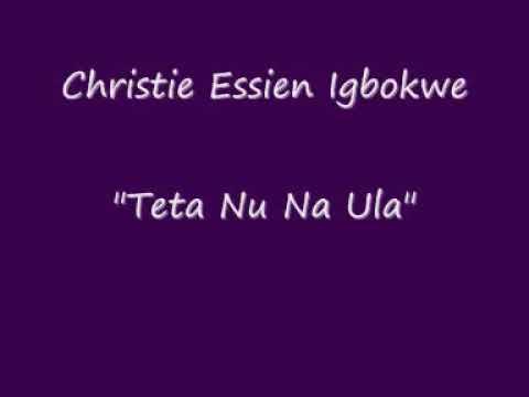 Christie Essien Igbokwe  Teta Nu Na Ula