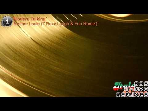 Modern Talking – Brother Louie (T.Rexx Laugh & Fun Remix) [HD, HQ]