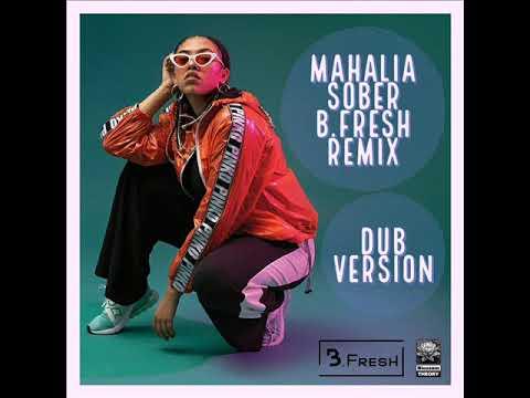Mahalia - Sober [B.Fresh Reggae/Rocksteady Remix Dub Version]