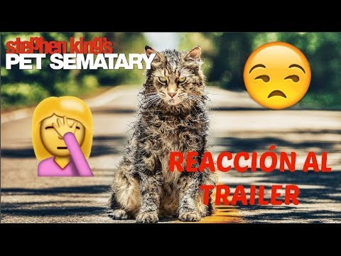CEMENTERIO MALDITO 2019 trailer REACCIÓN - PET SEMATARY 2019 trailer REACTION