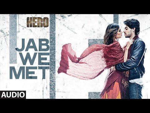 'Jab We Met' Full AUDIO Song
