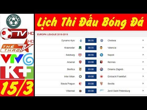Lịch thi đấu bóng đá hôm nay 15/3★Trực tiếp bóng đá hôm nay trên VTV6 và K+ HD @ vcloz.com