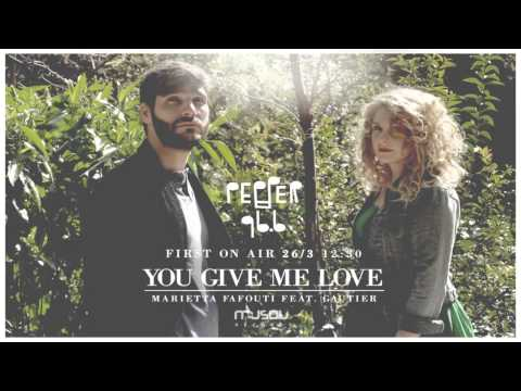 Marietta Fafouti – You Give Me Love (feat. Gautier)