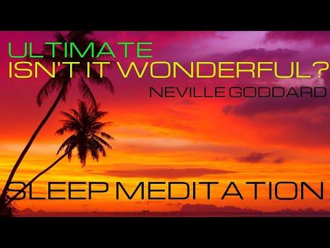 ISN'T IT WONDERFUL FAMOUS MANIFESTATION MEDITATION FROM NEVILLE GODDARD