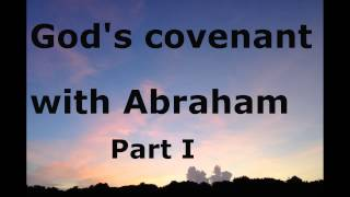 God's covenant with Abraham - Pt I