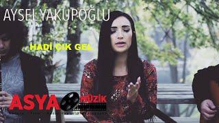Video Aysel YAKUPOĞLU / Hadi Çık Gel (official Video ) MP3, 3GP, MP4, WEBM, AVI, FLV Mei 2019