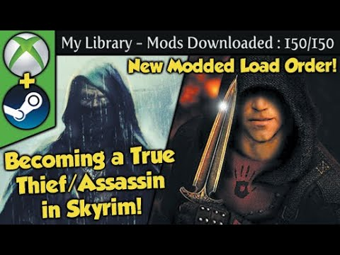 Becoming a True Thief/Assassin in Skyrim with 150 Mods (Xbox/PC)