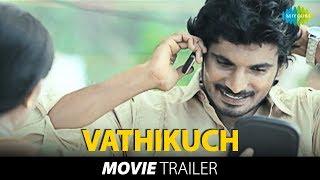 Vathikuchi - Trailer