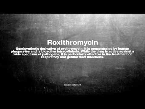 Medical vocabulary: What does Roxithromycin mean