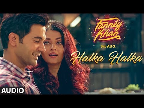 Halka Halka Full Audio Song   FANNEY KHAN   Aishwa