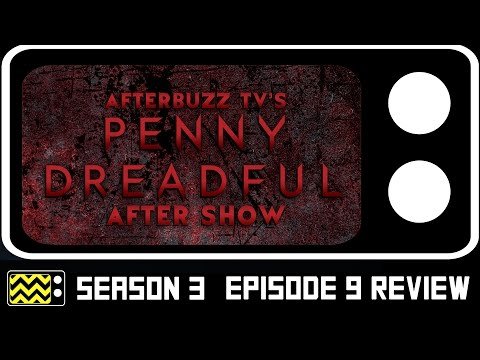 Penny Dreadful Season 3 Episodes 8 & 9 Review & After Show | AfterBuzz TV