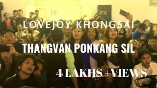 Lovejoy Khongsai : Thangvan Ponkang Sil (LIVE) || Chavang Kut-2018 || Delhi.