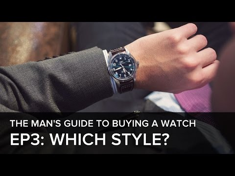 , title : 'The Man's Guide to Buying a Watch: Episode 3 - What's style got to do with it?'