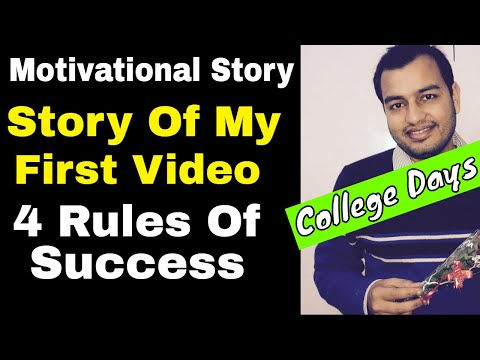 Motivational Story With 4 Rules For Success -  मेरा  पहला Video || College Me Documentry Banayi