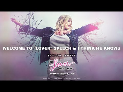 Taylor Swift - Welcome Speech + I Think He Knows (Lover World Tour Live Concept Studio Version)