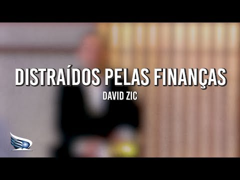 Distraídos pelas Finanças | Distração | David Zic