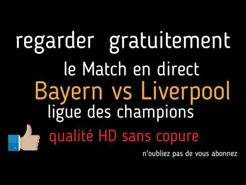 Match En Direct  Bayern Vs Liverpool HD Sans Coupure