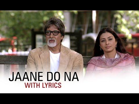 Jaane Do Na   Full Song With Lyrics   Cheeni Kum   Amitabh Bachchan & Tabu