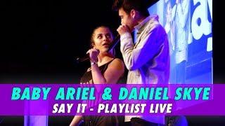 Baby Ariel & Daniel Skye - Say It (LIVE)