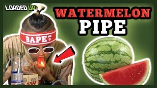 Smoking Weed With A Watermelon Pipe by Loaded Up