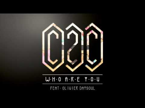 Who are You (Song) by C2C and Olivier Daysoul