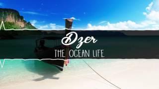 Dzer - The Ocean Life [Siren Song]