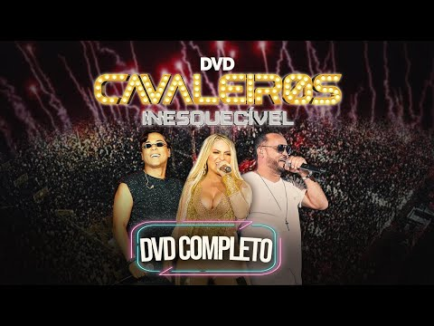 DVD Cavaleiros do Forró Inesquecível | Completo