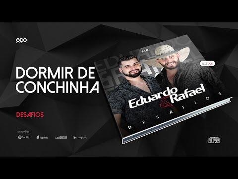 Eduardo & Rafael - Dormir de Conchinha
