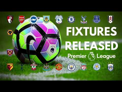 MY THOUGHTS: THE PREMIER LEAGUE 2018/19 FULL FIXTURES RELEASE!
