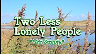 Video Two Less Lonely People - Air Supply (KARAOKE) MP3, 3GP, MP4, WEBM, AVI, FLV November 2018