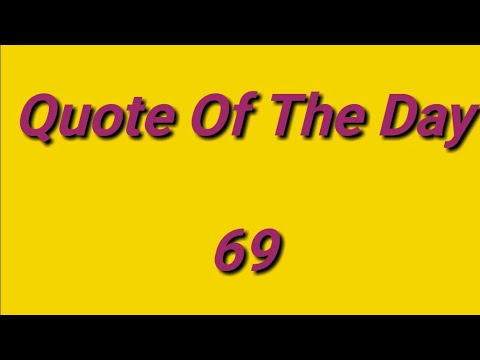 Quote of the day - Thought Of The Day -69 / Daily Thoughts or Quotes of Great Persons
