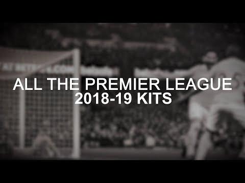 All The Premier League 2018-19 Kits