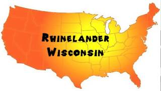 Rhinelander (WI) United States  city photo : How to Say or Pronounce USA Cities — Rhinelander, Wisconsin