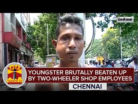 North-Indian-Youngster-brutally-beaten-up-by-Two-Wheeler-Showroom-Employees-ThanthI-TV