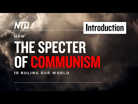 Special Series Ep.1: Introduction   How the Specter of Communism Is Ruling Our World   NTD