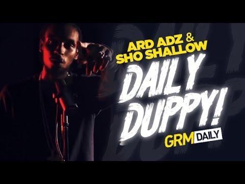 ARD ADZ & SHO SHALLOW | DAILY DUPPY @GRMDaily @Ardadz @ShoShallow