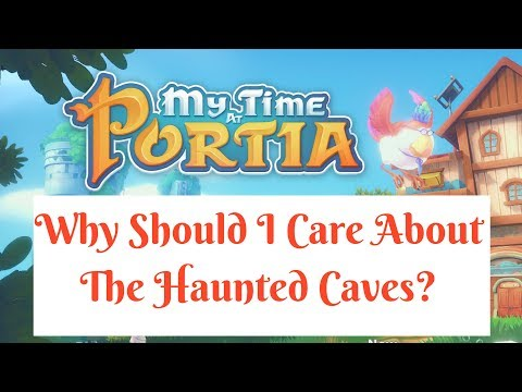 What's So Important About The Haunted Cave?: My Time At Portia
