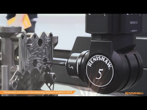 Renishaw's end to end manufacturing solutions at MACH 2016