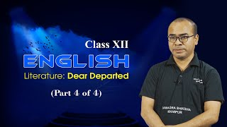 Class XII English (Prose) Unit 1 Chapter 4: Dear Departed (Part 4 of 4)