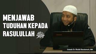 Video Menjawab Tuduhan Kepada Rasulullah ﷺ , Ustadz DR Khalid Basalamah, MA MP3, 3GP, MP4, WEBM, AVI, FLV Agustus 2018