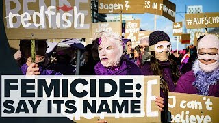 Femicide: Say its name