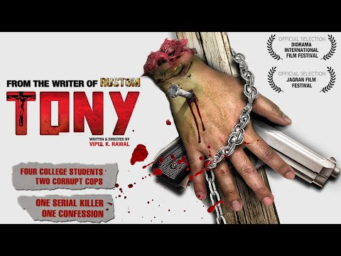 "TONY I Bollywood Award Winning Movie 2020 I From the Writer of ""RUSTOM"" I Full HD"