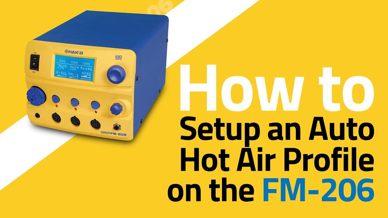 FM-206 How To Setup an Auto Hot Air Profile