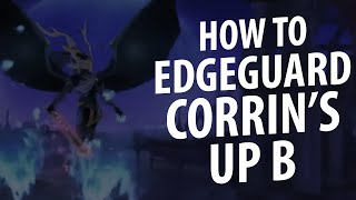 How To Edgeguard Corrin's Up-B [ESAM]