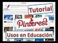 Tutorial de Pinterest y usos en la Educación. - YouTube