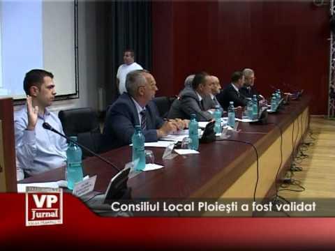 Consiliul Local Ploiești a fost validat